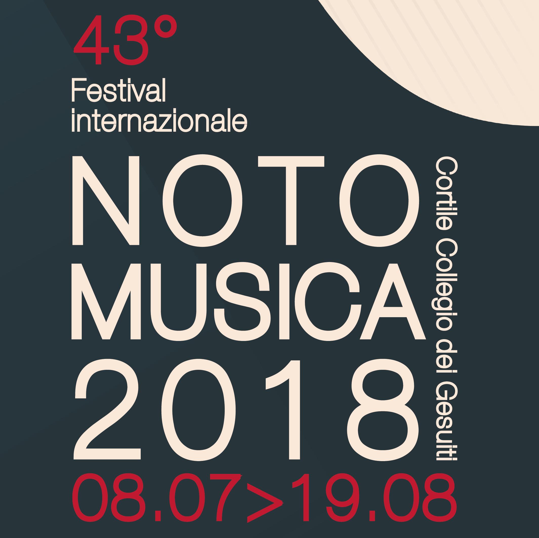 NOTO MUSICA 2018. Il programma dall'8 di Luglio al 19 di Agosto