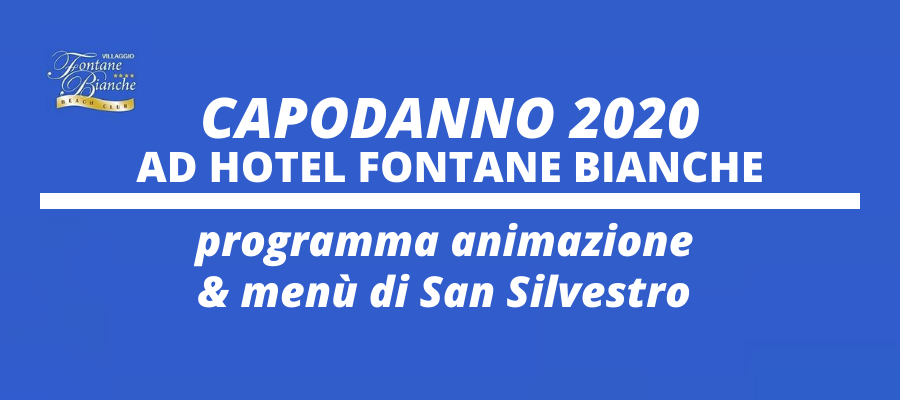 Programma animazione e menù di San Silvestro - Capodanno 2020 ad Hotel Fontane Bianche -